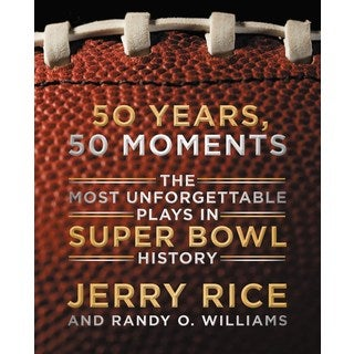 50 Years, 50 Moments: The Most Unforgettable Plays in Super Bowl History (Hardcover)