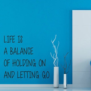 Life Is A Balance Of Holding On And Letting Go Quote Sticker Wall Decal