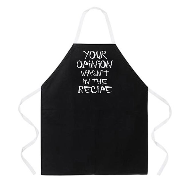 'Your Opinion Wasn't In The Recipe' Apron-Black