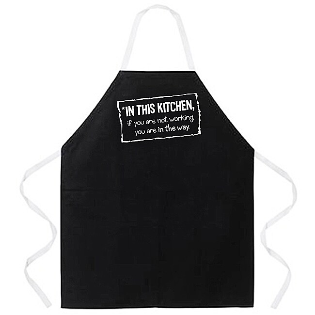 'In this Kitchen If You Are Not Working You Are In The Way' Apron-Black