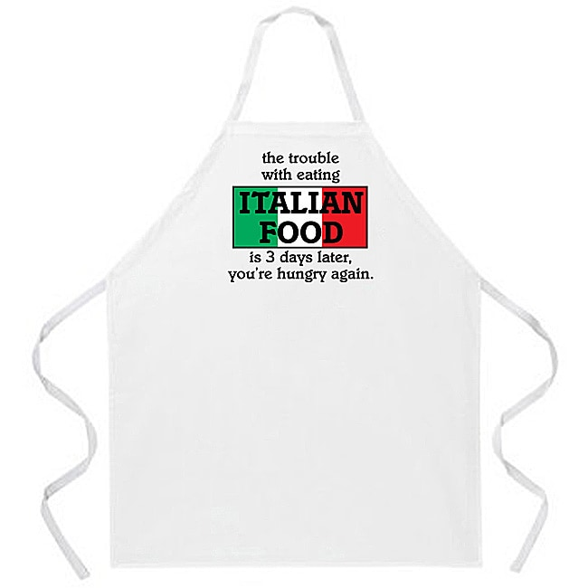 'The Trouble With Eating Italian Food Is 3 Days Later, You're Hungry Again' Kitchen Apron-White