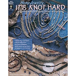 Hot Off the Press Hemp Jewelry 'It's Knot Hard' Book