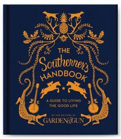 The Southerner's Handbook: A Guide to Living the Good Life (Hardcover)