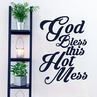 God Bless This Hot Mess Wall Decal 26-inches wide x 36-inches tall