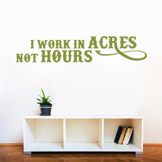 I Work In Acres Not Hours 36-inch x 7-inch Farming Wall Decal (More options available)