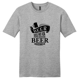 Beer Does Not Ask Questions Shirt' Funny Drinking Unisex Cotton T-shirt