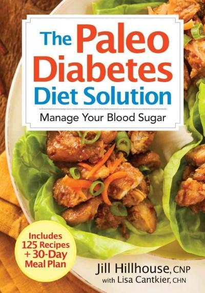 The paleo diabetes diet solution manage your blood sugar paperback