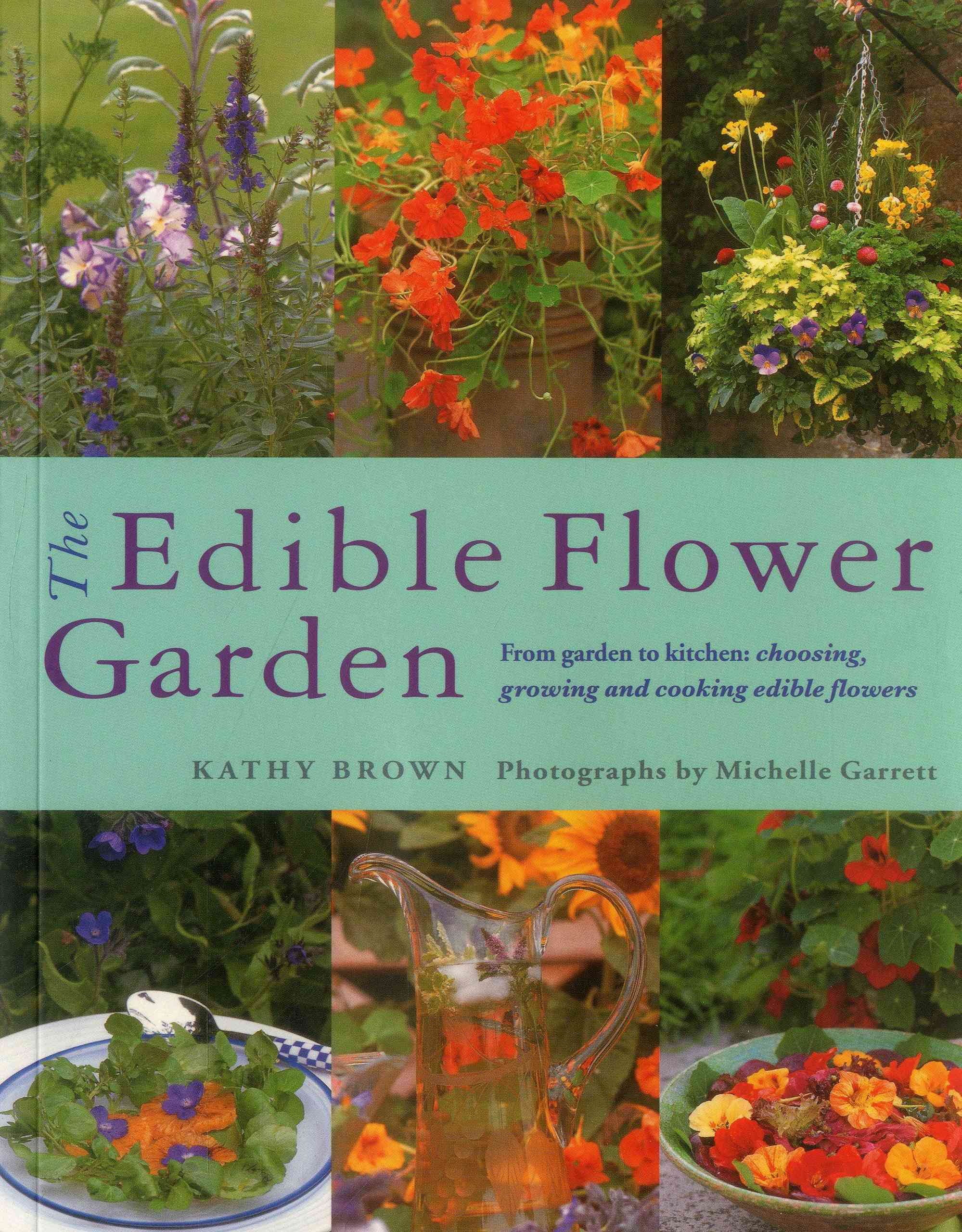 The Edible Flower Garden From Garden to Kitchen Choosing