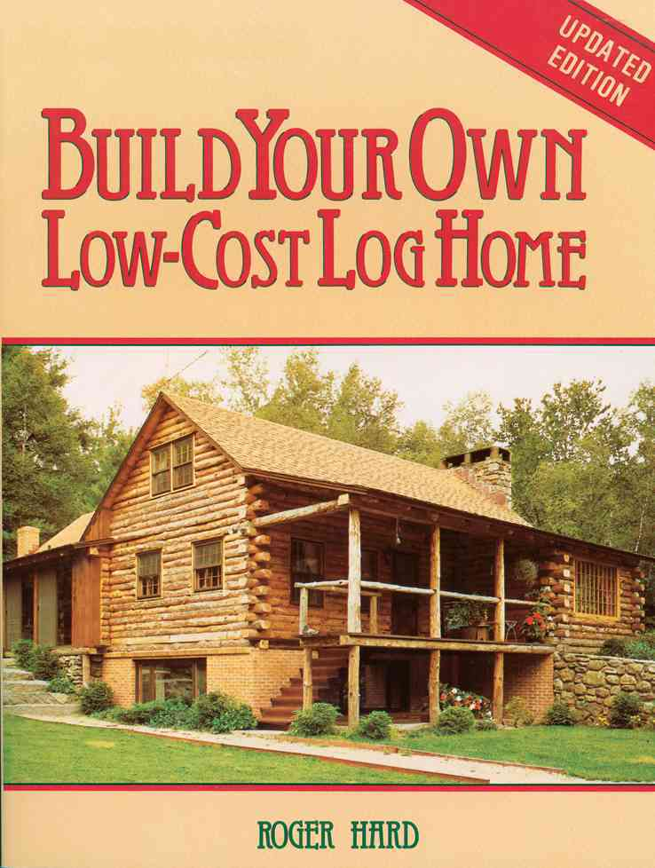 Build Your Own Low Cost Log Home Paperback Free