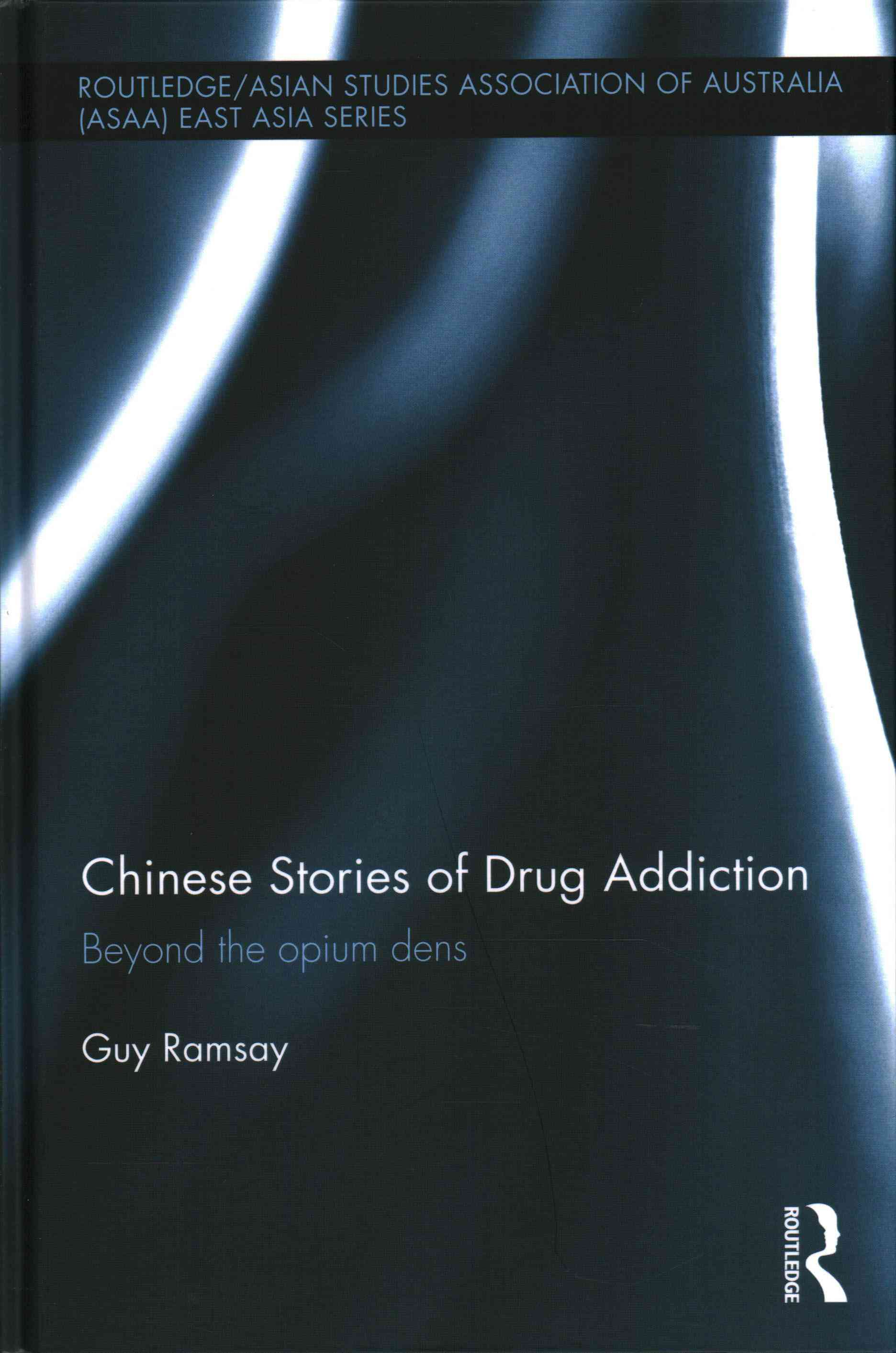 Chinese Stories of Drug Addiction: Beyond the Opium Dens (Hardcover ...