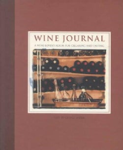 Wine Journal: A Wine Lover's Album for Cellaring and Tasting (Hardcover)
