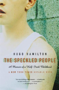 The Speckled People: A Memoir of a Half-Irish Childhood (Paperback)