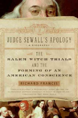 Judge Sewall's Apology: The Salem Witch Trials and the Forming of an American Conscience (Paperback)