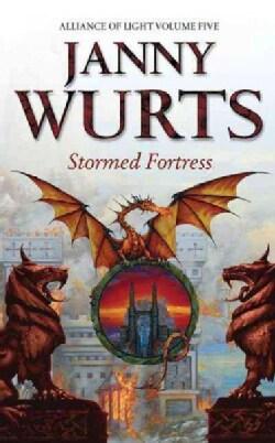 Stormed Fortress: Alliance of Light: Volume Five (Paperback)