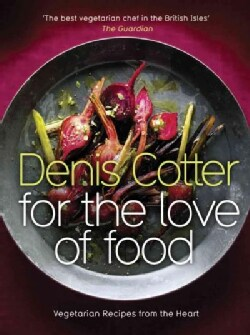 For the Love of Food: Vegetarian Recipes from the Heart (Hardcover)