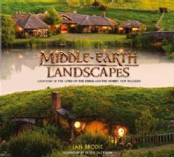Middle-Earth Landscapes: Locations in the Lord of the Rings and the Hobbit Film Trilogies (Hardcover)