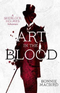 Art in the Blood: A Sherlock Holmes Adventure (Hardcover)