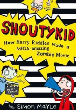 Shoutykid How Harry Riddles Made a Mega-Amazing Zombie Movie (Paperback)