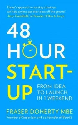 48 Hour Start-Up: From Idea to Launch in 1 Weekend (Paperback)