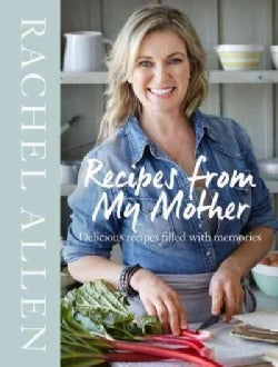 Recipes from My Mother: Delicious Recipes Filled With Memories (Hardcover)