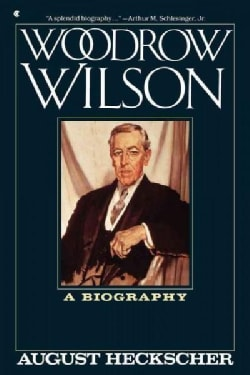 Woodrow Wilson: A Biography (Paperback)