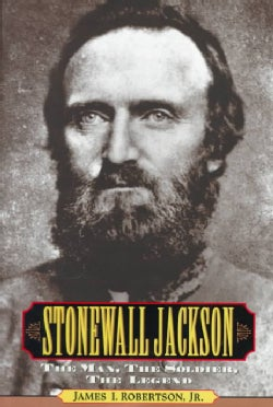 Stonewall Jackson: The Man, the Soldier, the Legend (Hardcover)