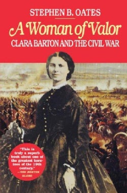 A Woman of Valor: Clara Barton and the Civil War (Paperback)