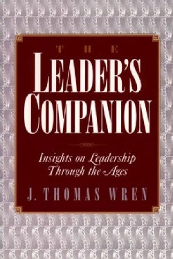 The Leader's Companion: Insights on Leadership Through the Ages (Paperback)