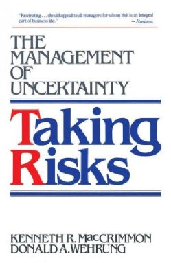 Taking Risks: The Management of Uncertainty (Paperback)