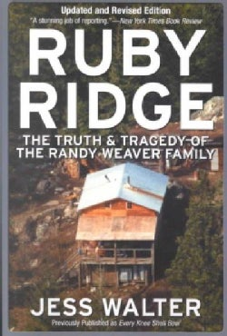 Ruby Ridge: The Truth and Tragedy of the Randy Weaver Family (Paperback)
