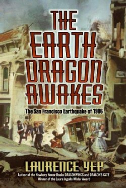 The Earth Dragon Awakes: The San Francisco Earthquake of 1906 (Paperback)