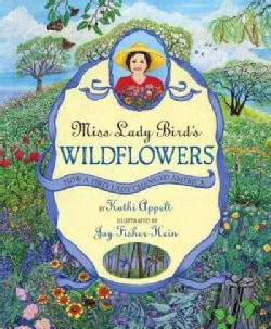 Miss Lady Bird's Wildflowers: How A First Lady Changed America (Hardcover)