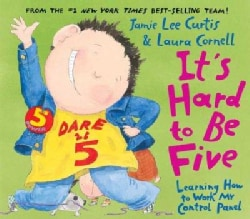 It's Hard to Be Five: Learning How to Work My Control Panel (Hardcover)