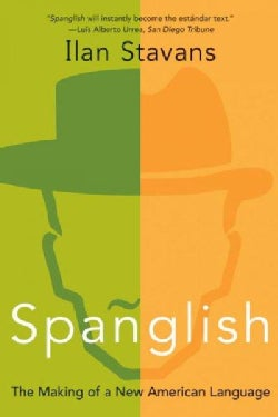 Spanglish: The Making of a New American Language (Paperback)