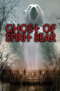 Ghost of Spirit Bear (Hardcover)