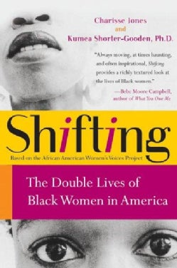 Shifting: The Double Lives of Black Women in America (Paperback)