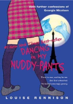 Dancing in My Nuddy-Pants: Even Further Confessions of Georgia Nicolson (Paperback)