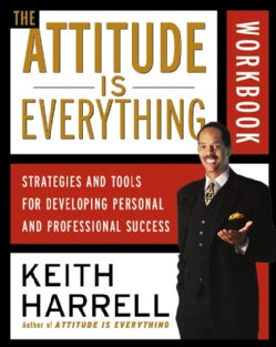 The Attitude Is Everything: Strategies and Tools for Developing Personal and Professional Success (Paperback)