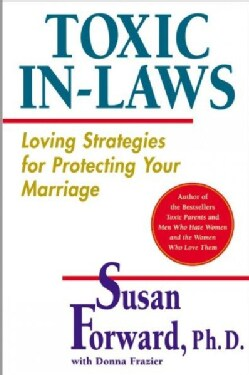 Toxic In-Laws: Loving Strategies for Protecting Your Marriage (Paperback)