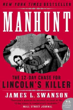 Manhunt: The Twelve-day Chase for Lincoln's Killer (Paperback)