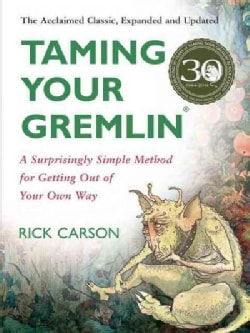 Taming Your Gremlin: A Surprisingly Simple Method for Getting Out of Your Own Way (Paperback)