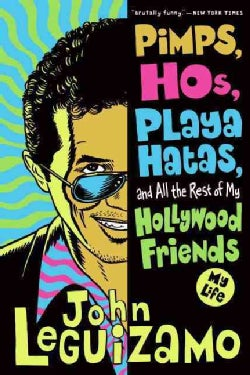Pimps, Hos, Playa Hatas, and All the Rest of My Hollywood Friends: My Life (Paperback)