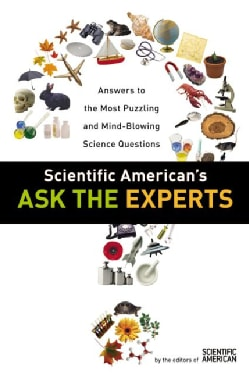 Scientific American's Ask the Experts: Answers to the Most Puzzling and Mind-Blowing Science Questions (Paperback)