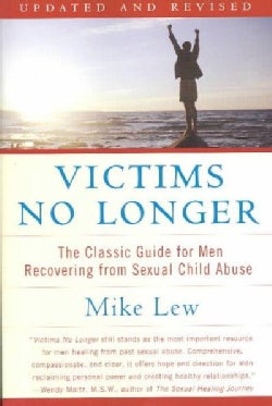 Victims No Longer: The Classic Guide for Men Recovering from Sexual Child Abuse (Paperback)