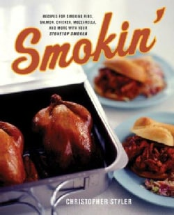 Smokin: Recipes for Smoking Ribs, Salmon, Chicken, Mozzarella and More With Your Stovetop Smoker (Paperback)