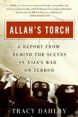 Allah's Torch: A Report from Behind the Scenes in Asia's War on Terror (Paperback)