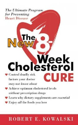 The New 8-Week Cholesterol Cure: The Ultimate Program for Preventing Heart Disease (Paperback)