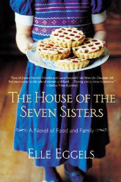 The House of the Seven Sisters: A Novel of Food and Family (Paperback)