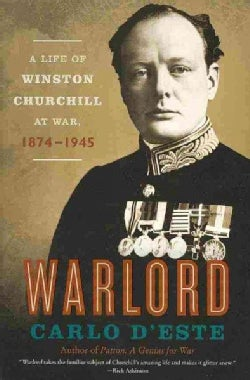Warlord: A Life of Winston Churchill at War, 1874-1945 (Paperback)