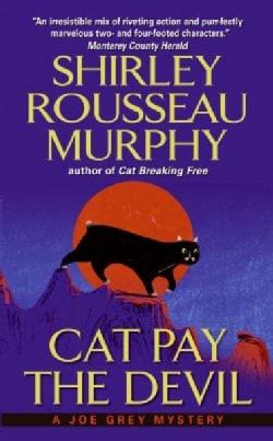 Cat Pay the Devil: A Joe Grey Mystery (Paperback)